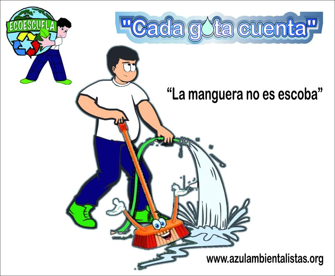 "Posters de la Campaña ""Cada gota cuenta"" - La manguera no es escoba"